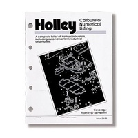 HOLLEY CARBURETOR NUMERICAL LISTINGS HO36-168 OVER 3,500 APPLICATIONS 87 PAGES